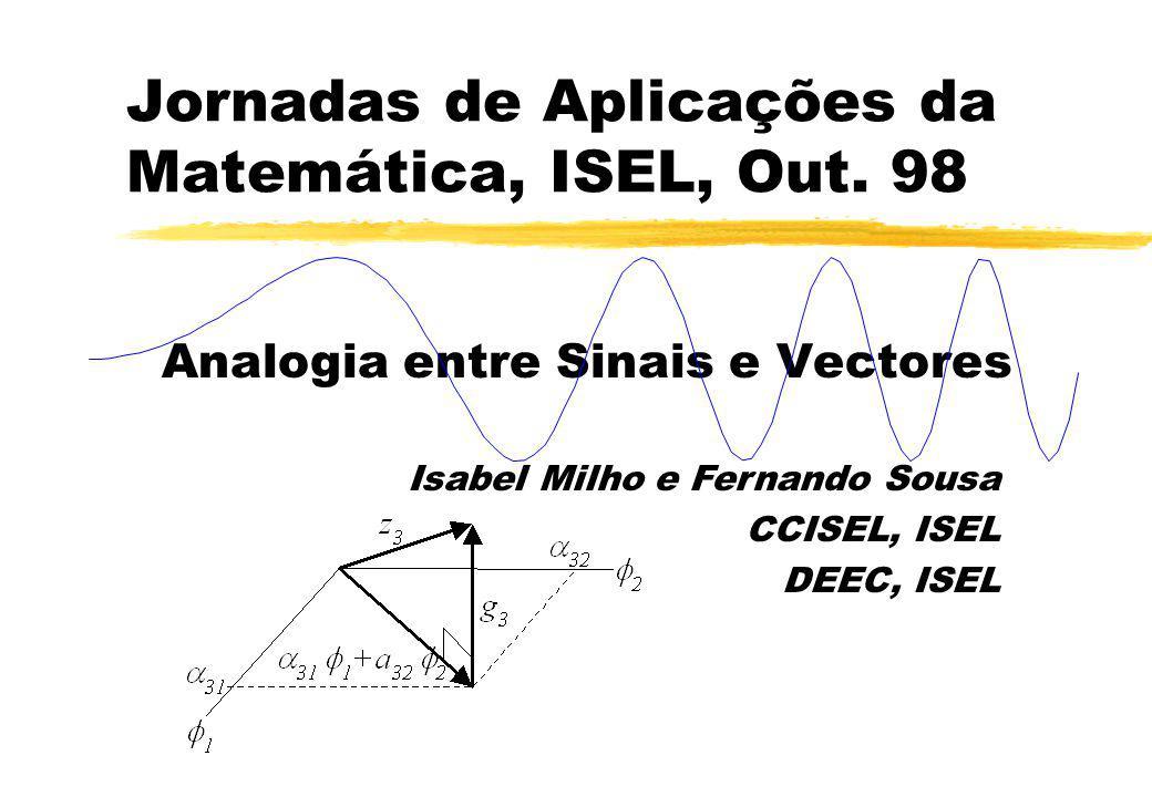 Jornadas de Aplicações da Matemática, ISEL, Out. 98