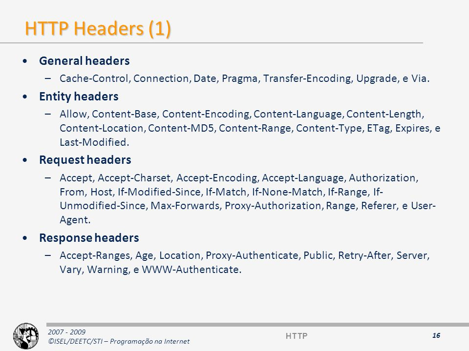 HTTP Headers (1) General headers Entity headers Request headers