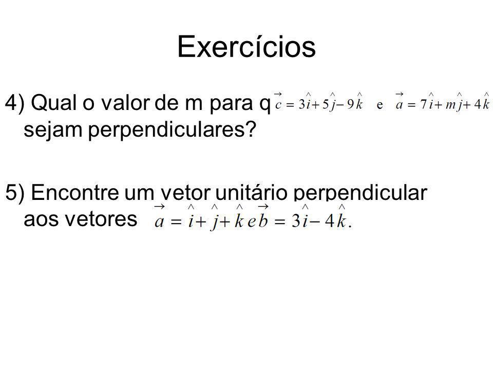Exercícios 4) Qual o valor de m para que sejam perpendiculares.
