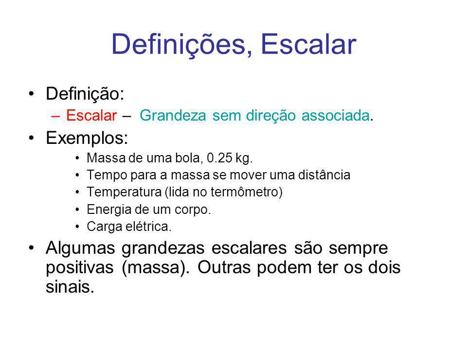 Definições, Escalar Definição: Exemplos: