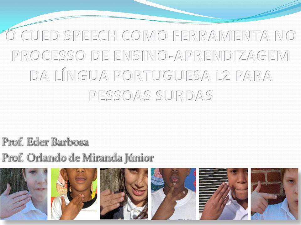 O CUED SPEECH COMO FERRAMENTA NO PROCESSO DE ENSINO-APRENDIZAGEM DA LÍNGUA PORTUGUESA L2 PARA PESSOAS SURDAS