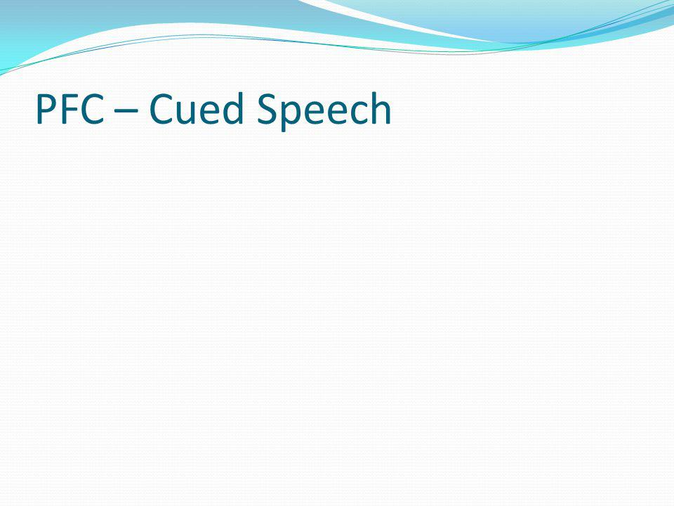 PFC – Cued Speech