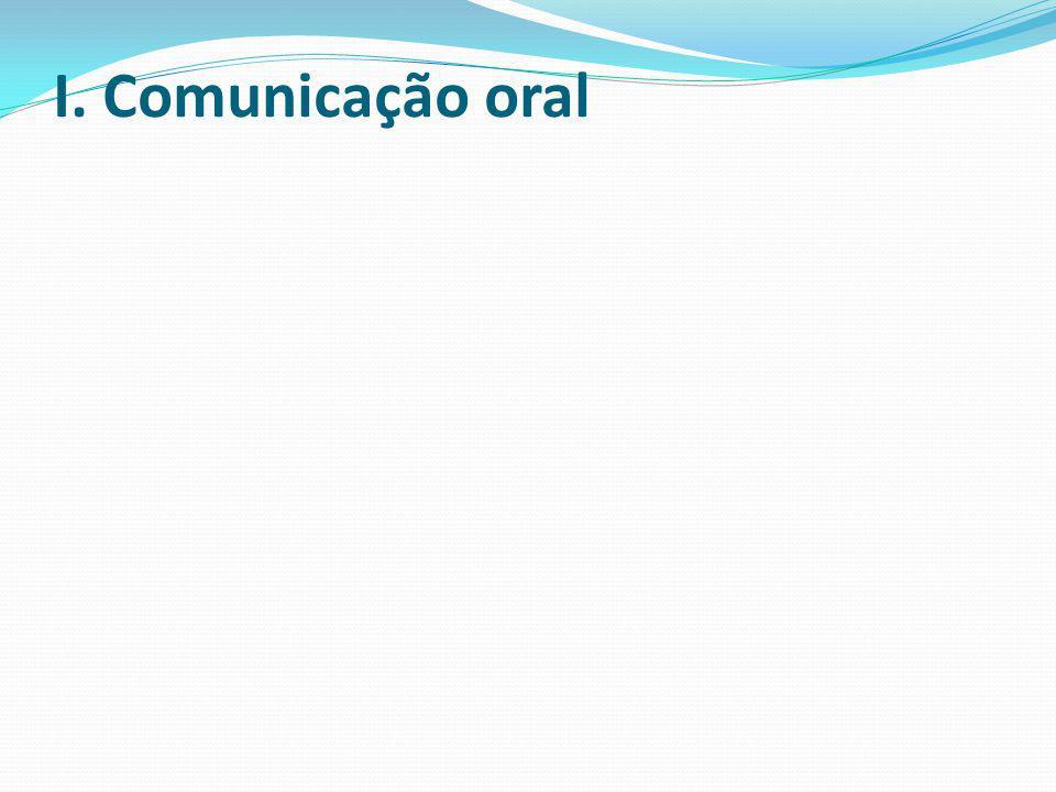 I. Comunicação oral