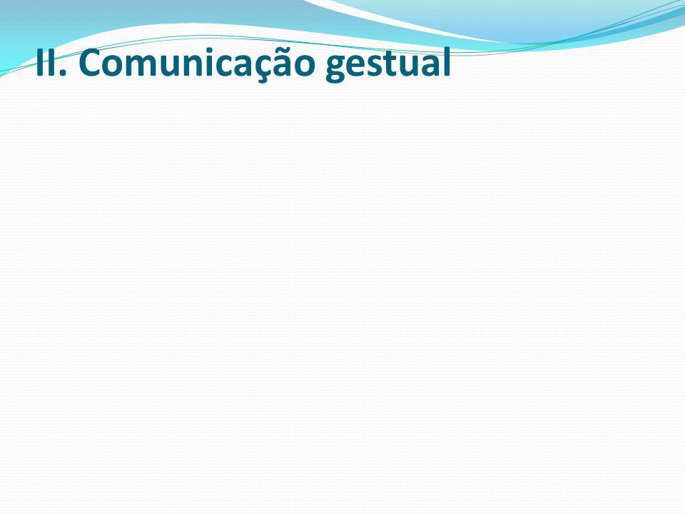 II. Comunicação gestual