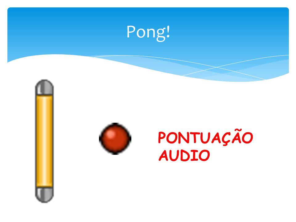 Pong! PONTUAÇÃO AUDIO