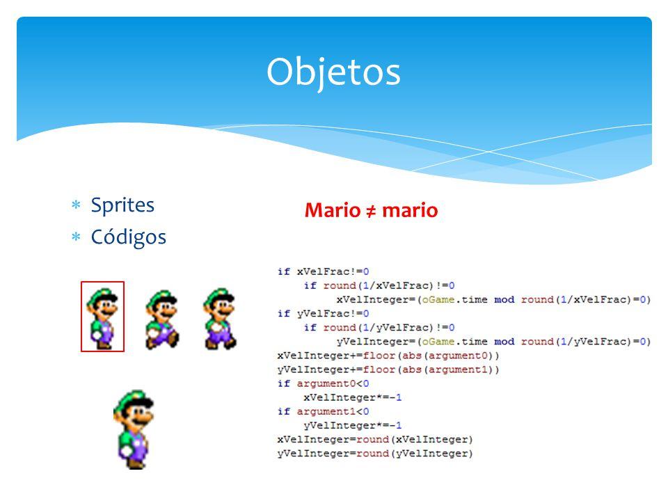 Objetos Sprites Códigos Mario ≠ mario