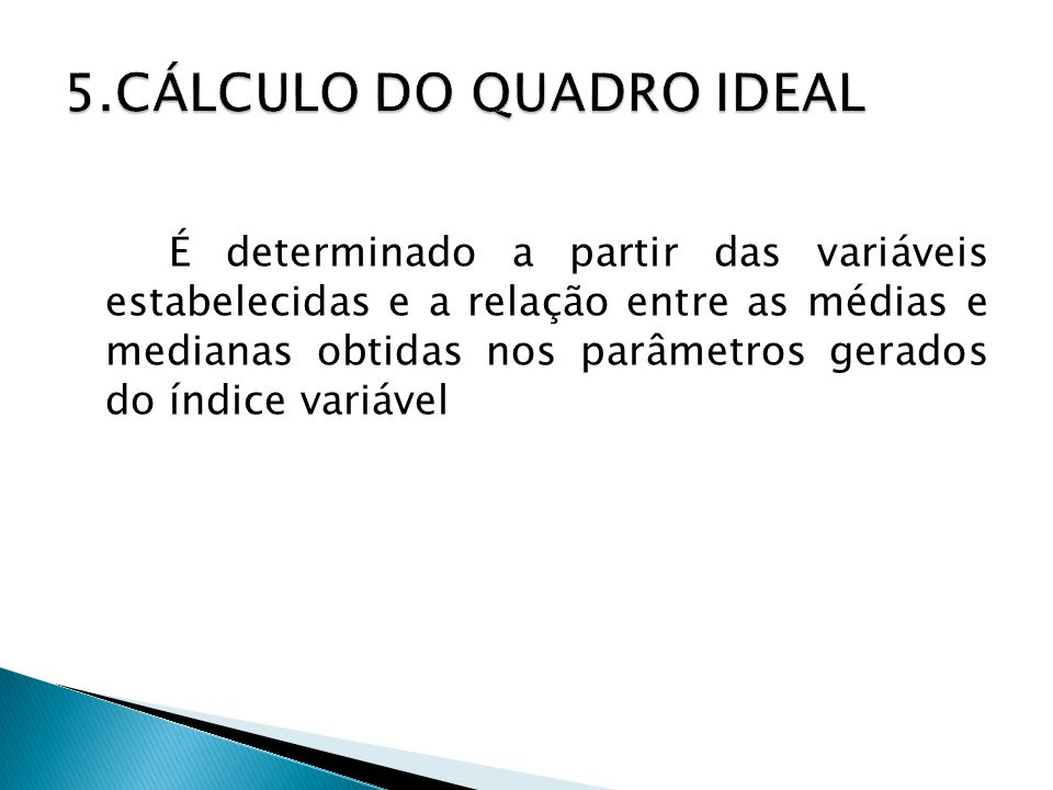 5.CÁLCULO DO QUADRO IDEAL