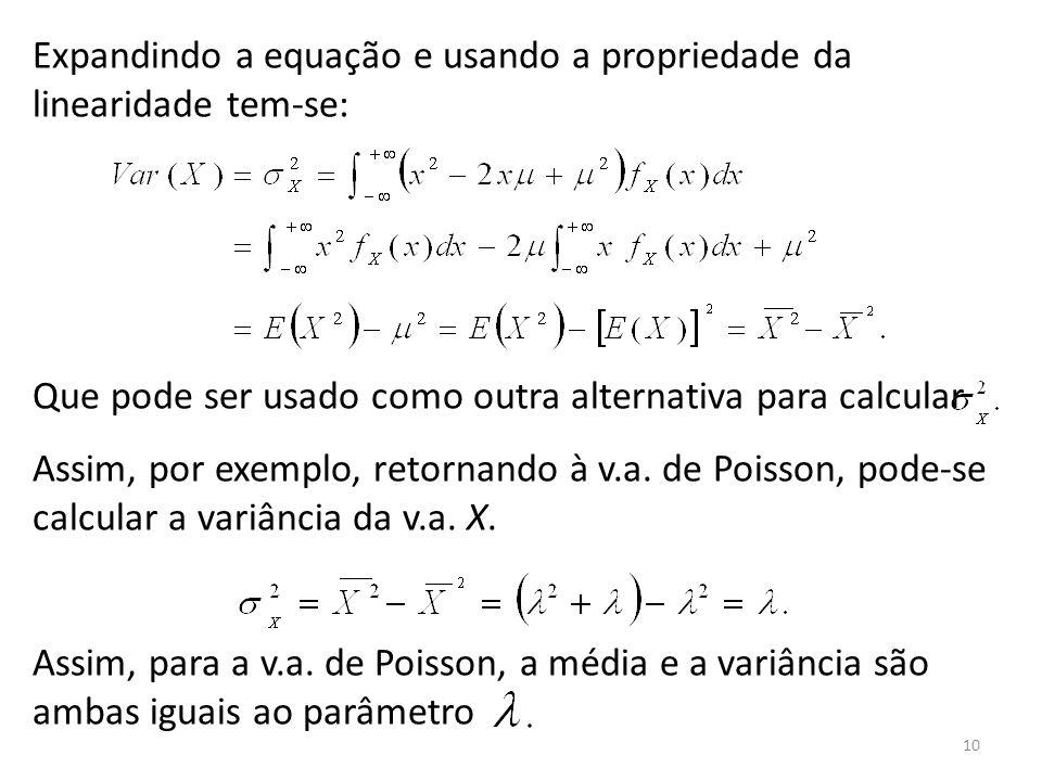 Expandindo a equação e usando a propriedade da linearidade tem-se: