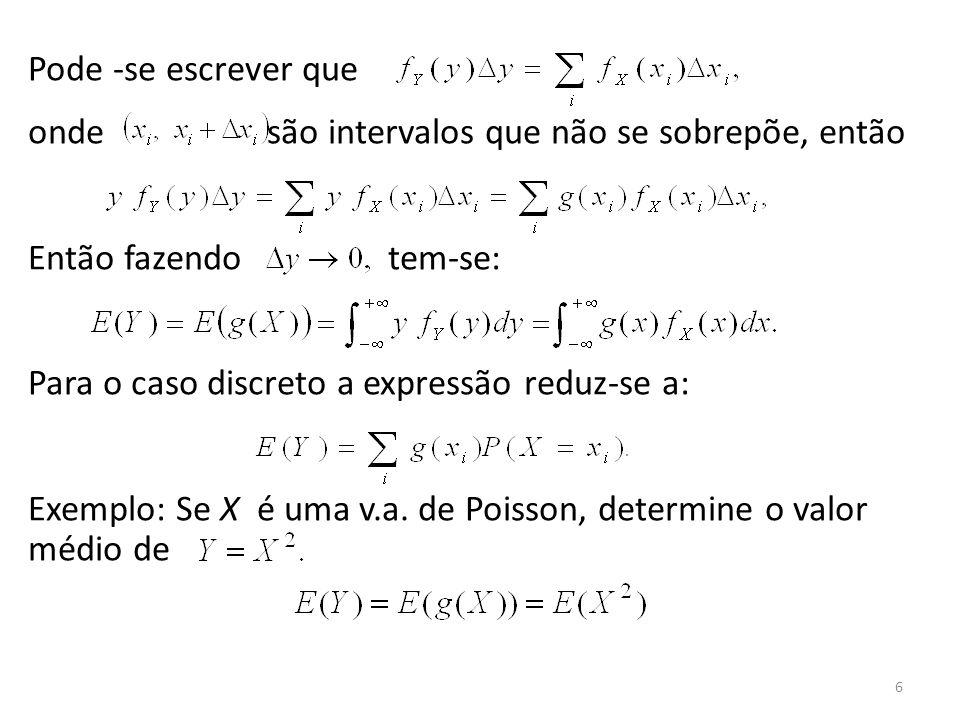 Pode -se escrever que onde são intervalos que não se sobrepõe, então. Então fazendo tem-se: