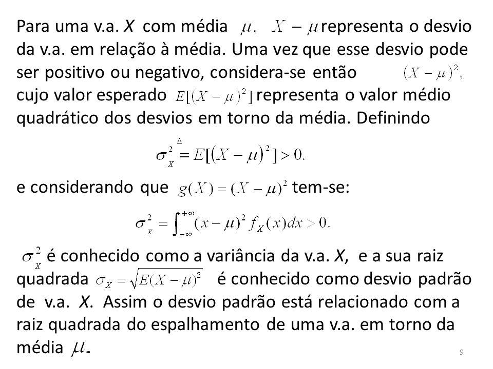 Para uma v. a. X com média representa o desvio da v. a