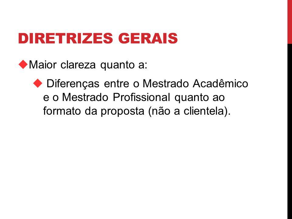 DIRETRIZES GERAIS Maior clareza quanto a: