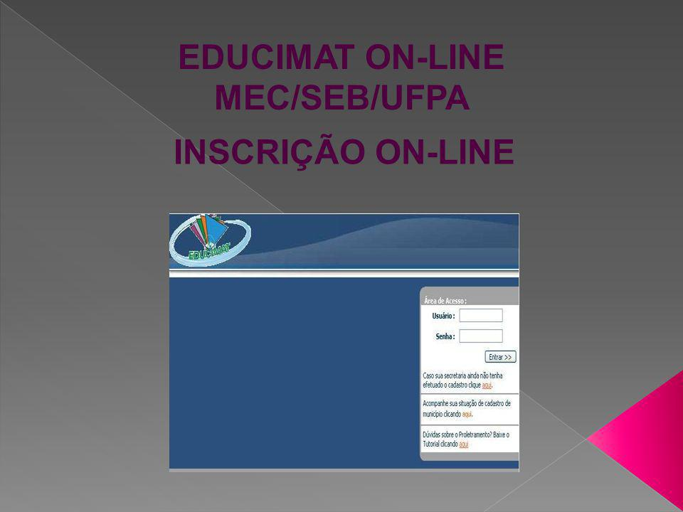 EDUCIMAT ON-LINE MEC/SEB/UFPA INSCRIÇÃO ON-LINE