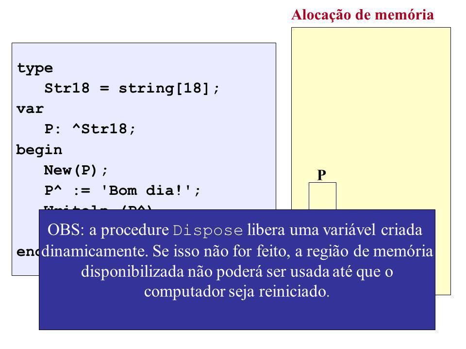 OBS: a procedure Dispose libera uma variável criada