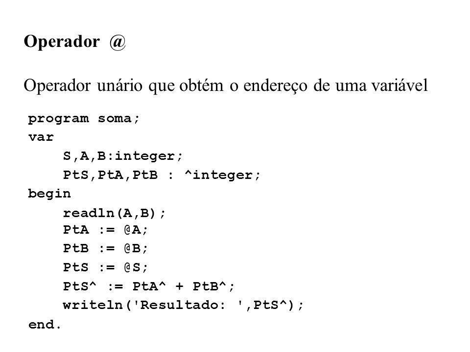 Operador unário que obtém o endereço de uma variável
