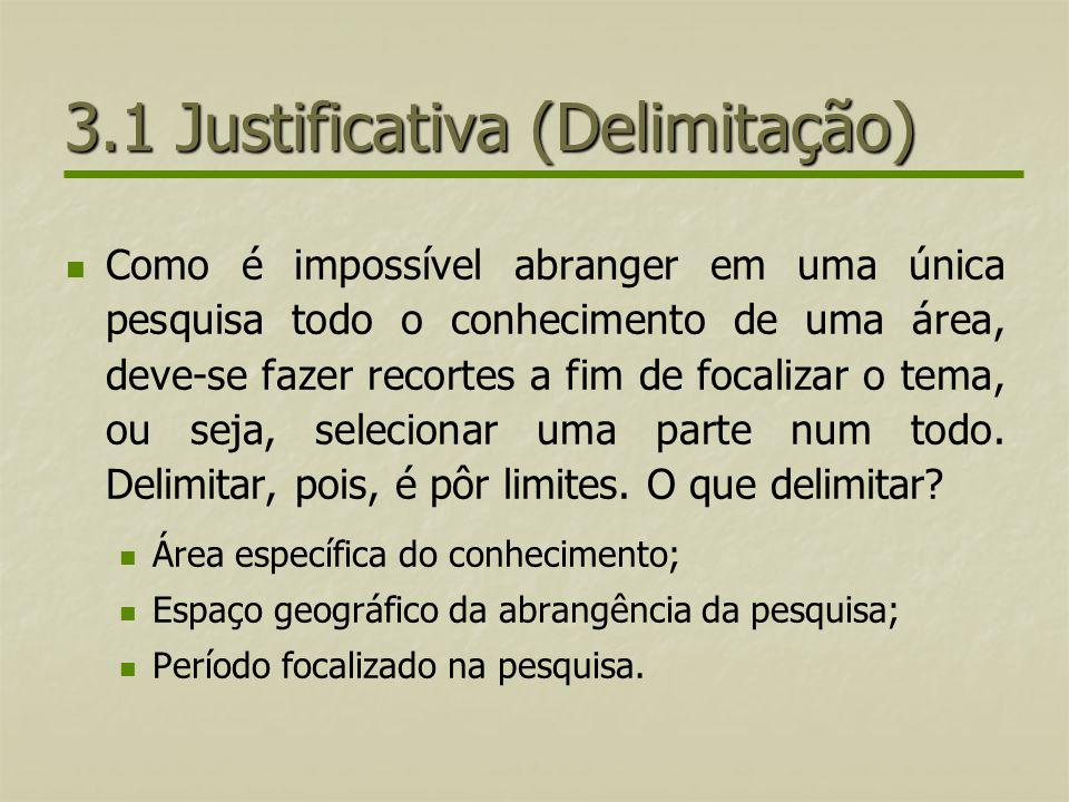 3.1 Justificativa (Delimitação)