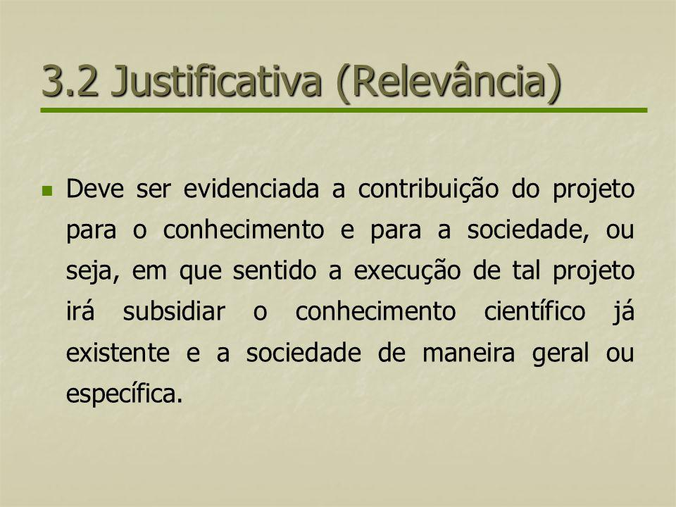 3.2 Justificativa (Relevância)