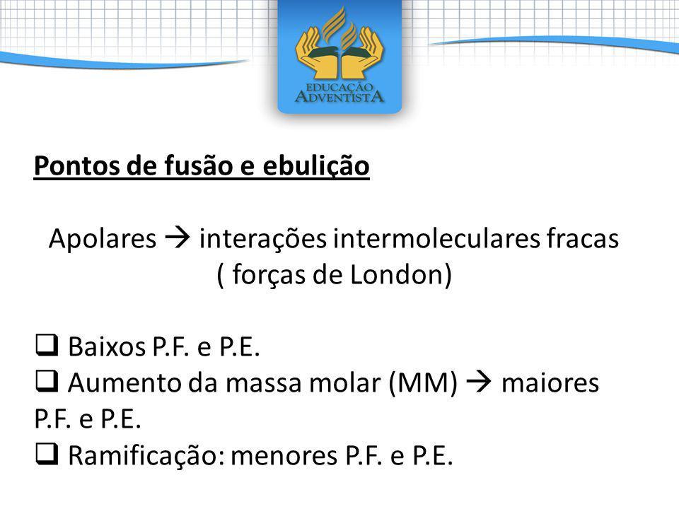 Apolares  interações intermoleculares fracas