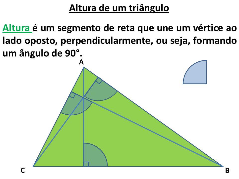 Altura de um triângulo Altura é um segmento de reta que une um vértice ao lado oposto, perpendicularmente, ou seja, formando um ângulo de 90°.