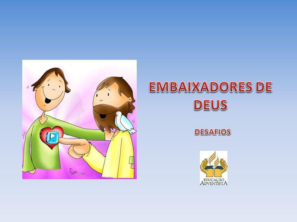 EMBAIXADORES DE DEUS DESAFIOS