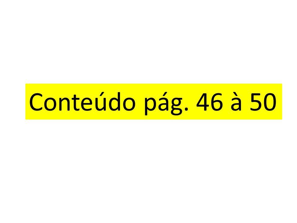 Conteúdo pág. 46 à 50