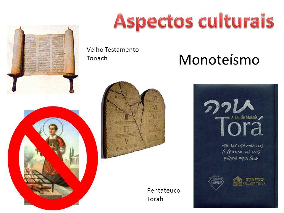 Aspectos culturais Velho Testamento Tonach Monoteísmo Pentateuco Torah