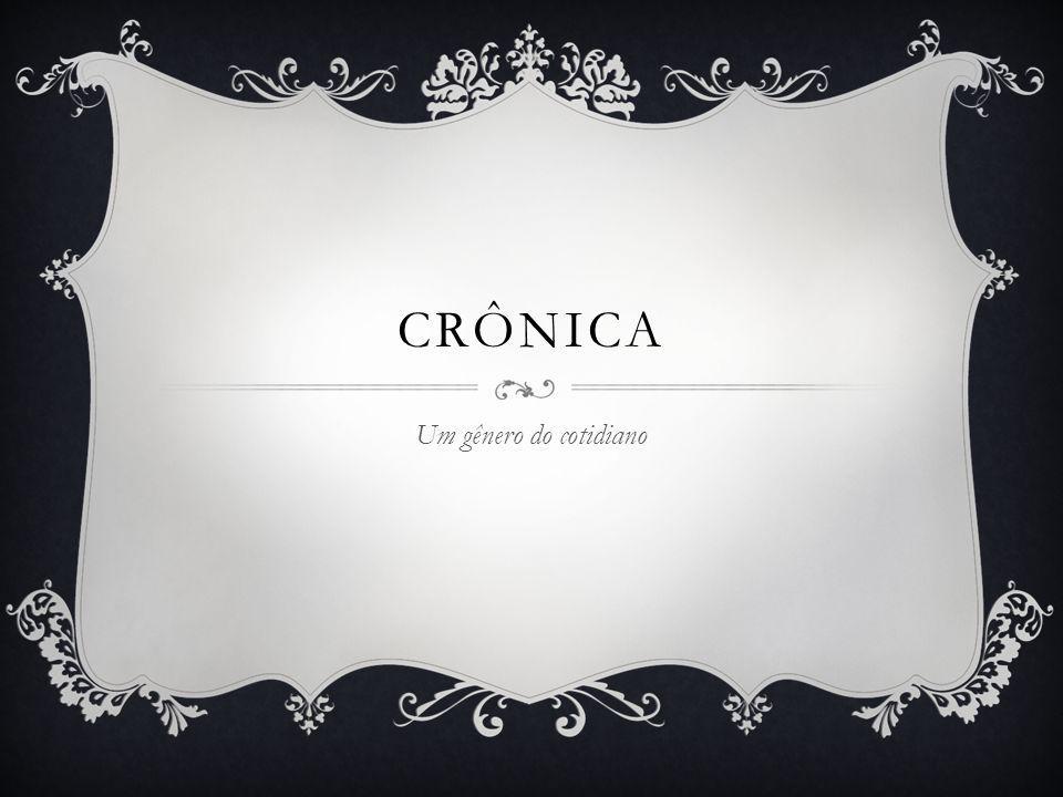 crônica Um gênero do cotidiano