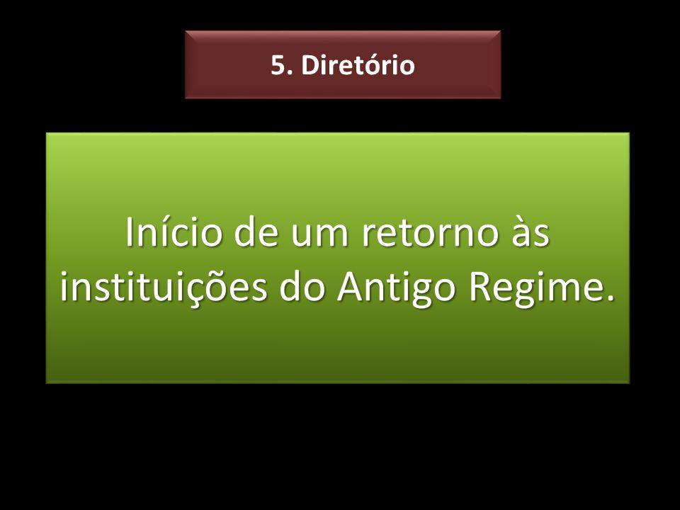 Início de um retorno às instituições do Antigo Regime.