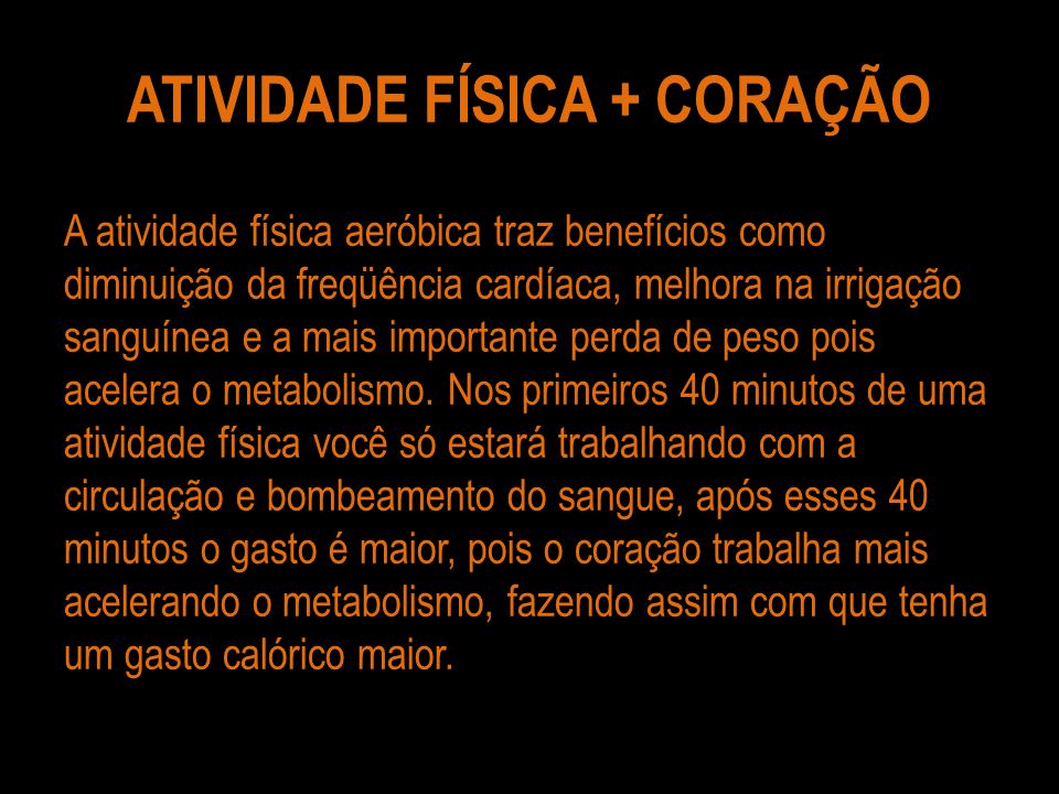 ATIVIDADE FÍSICA + CORAÇÃO