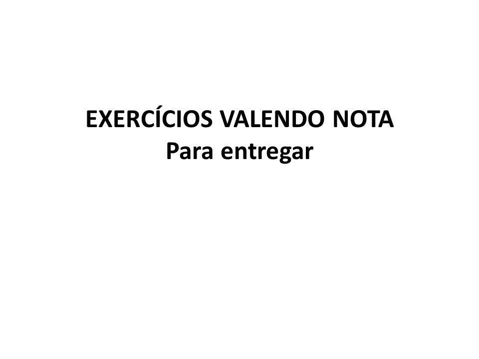 EXERCÍCIOS VALENDO NOTA Para entregar