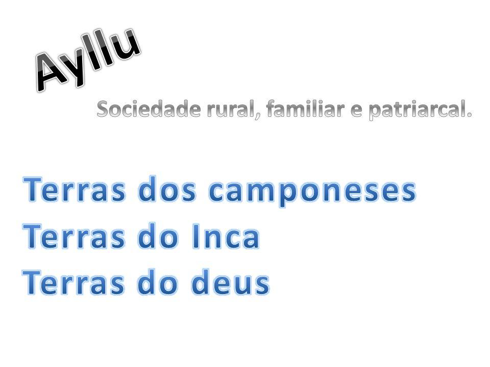 Sociedade rural, familiar e patriarcal.