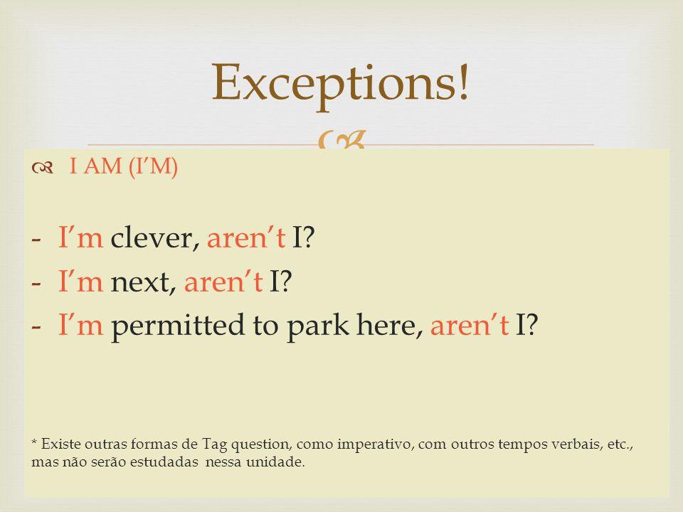 Exceptions! I'm clever, aren't I I'm next, aren't I