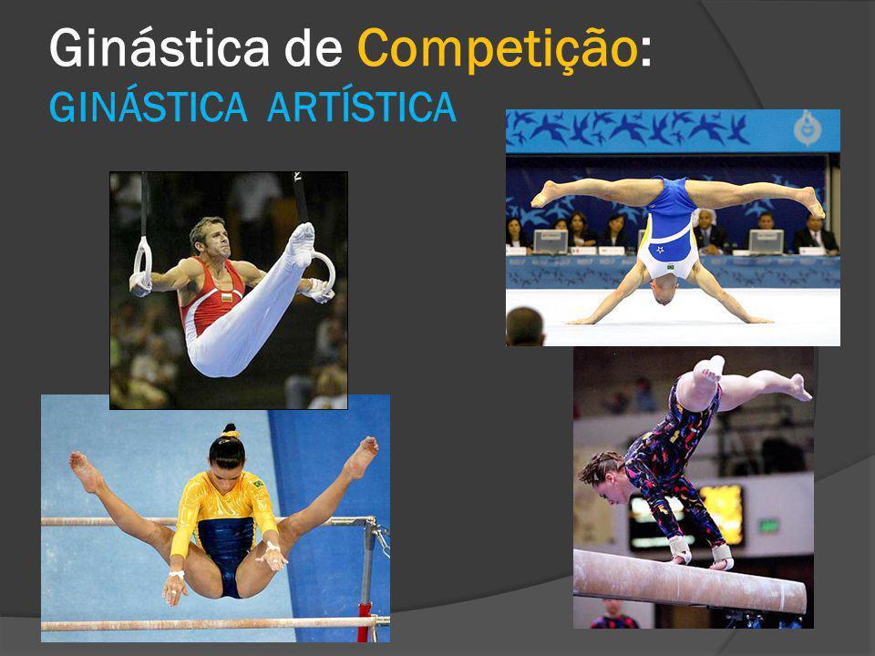 Ginástica de Competição: GINÁSTICA ARTÍSTICA