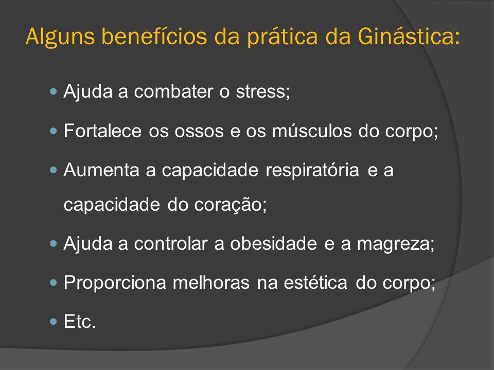 Alguns benefícios da prática da Ginástica: