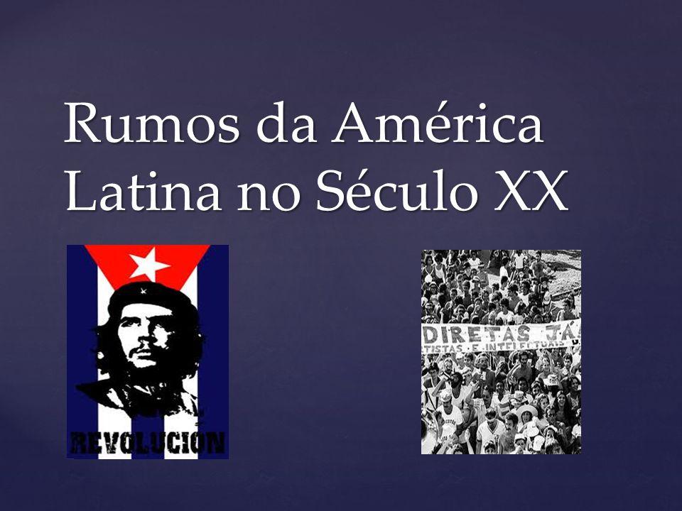 Rumos da América Latina no Século XX