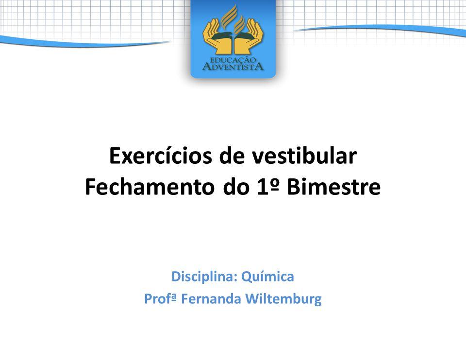 Exercícios de vestibular Fechamento do 1º Bimestre