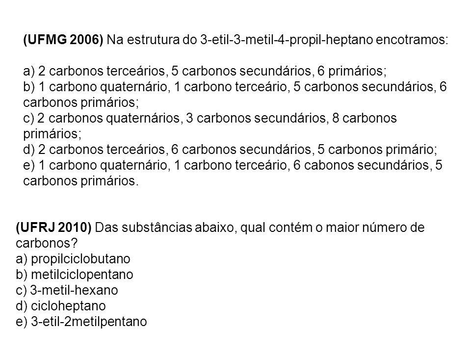 (UFMG 2006) Na estrutura do 3-etil-3-metil-4-propil-heptano encotramos: