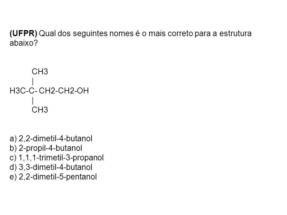 (UFPR) Qual dos seguintes nomes é o mais correto para a estrutura abaixo