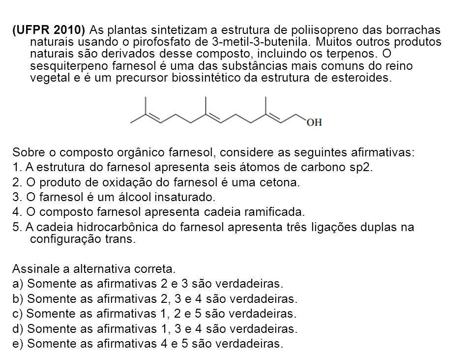(UFPR 2010) As plantas sintetizam a estrutura de poliisopreno das borrachas naturais usando o pirofosfato de 3-metil-3-butenila.