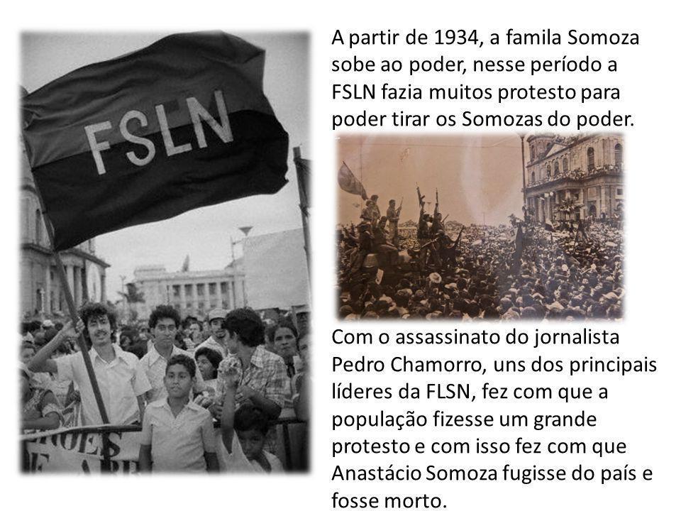 A partir de 1934, a famila Somoza sobe ao poder, nesse período a FSLN fazia muitos protesto para poder tirar os Somozas do poder.