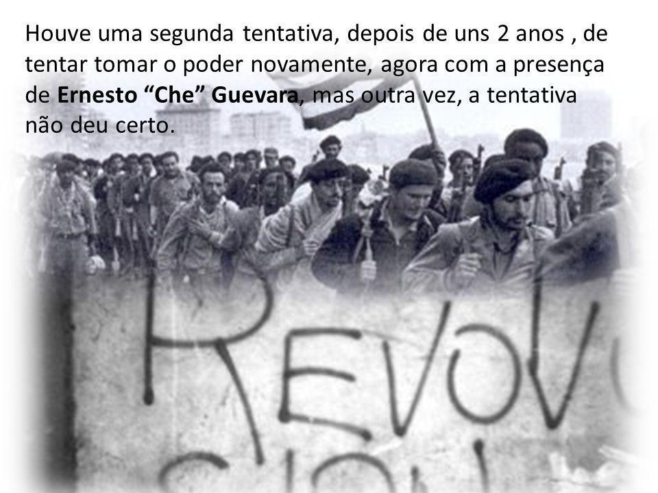 Houve uma segunda tentativa, depois de uns 2 anos , de tentar tomar o poder novamente, agora com a presença de Ernesto Che Guevara, mas outra vez, a tentativa não deu certo.