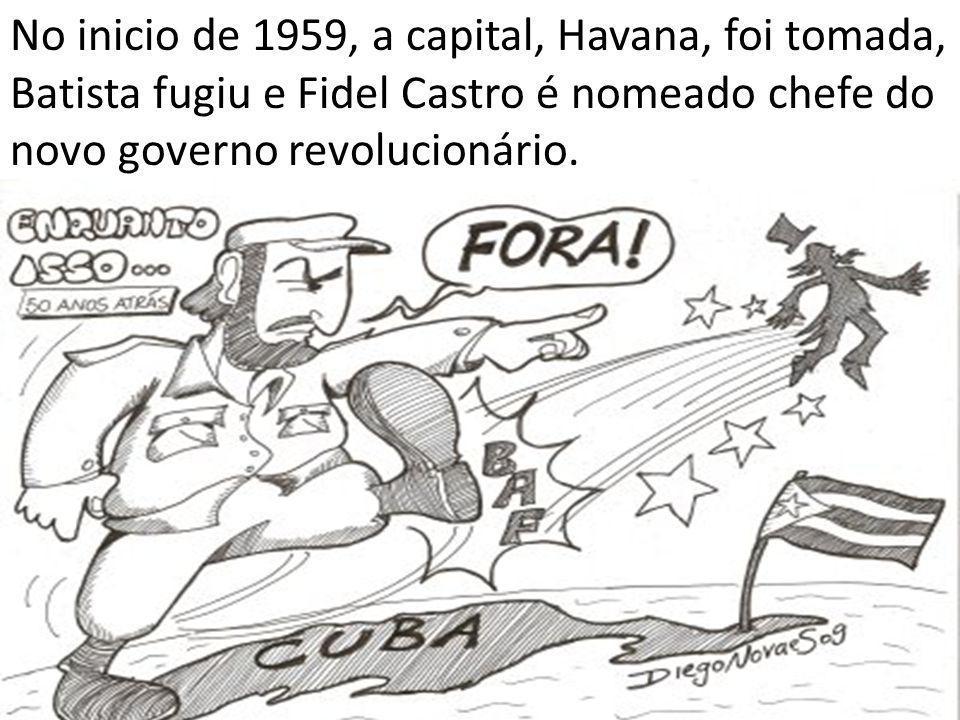 No inicio de 1959, a capital, Havana, foi tomada, Batista fugiu e Fidel Castro é nomeado chefe do novo governo revolucionário.