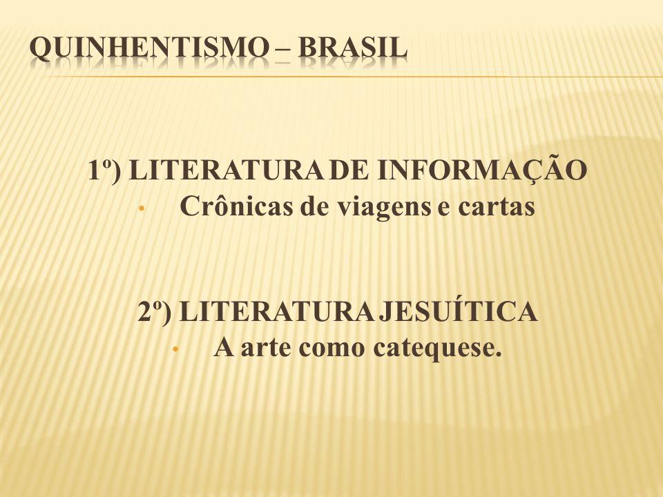 1º) LITERATURA DE INFORMAÇÃO Crônicas de viagens e cartas