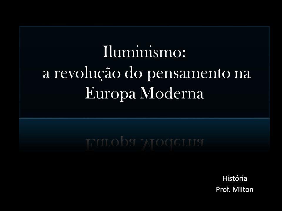 Iluminismo: a revolução do pensamento na Europa Moderna