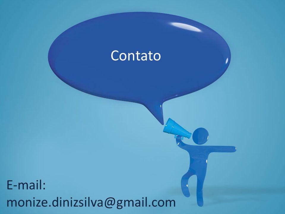 Contato E-mail: monize.dinizsilva@gmail.com