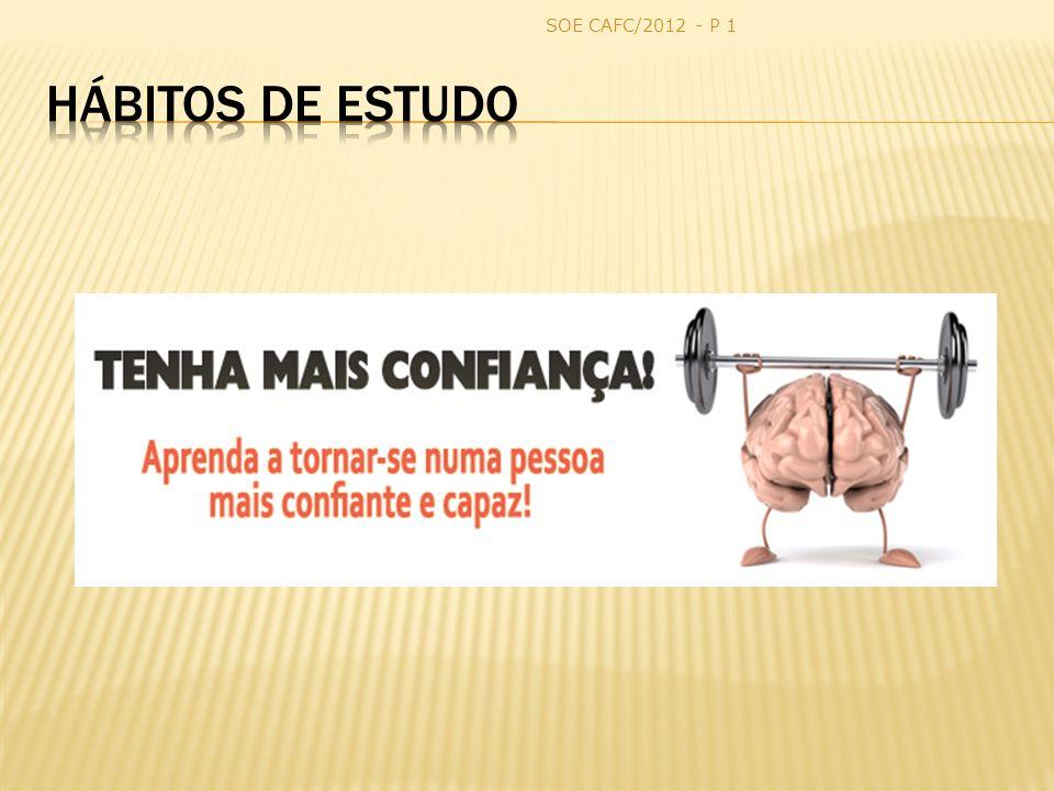 SOE CAFC/2012 - P 1 Hábitos de Estudo