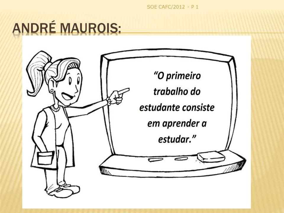 SOE CAFC/2012 - P 1 André Maurois: