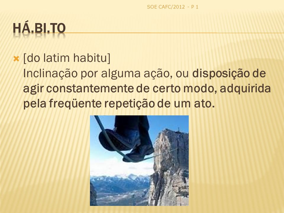 SOE CAFC/2012 - P 1 há.bi.to.