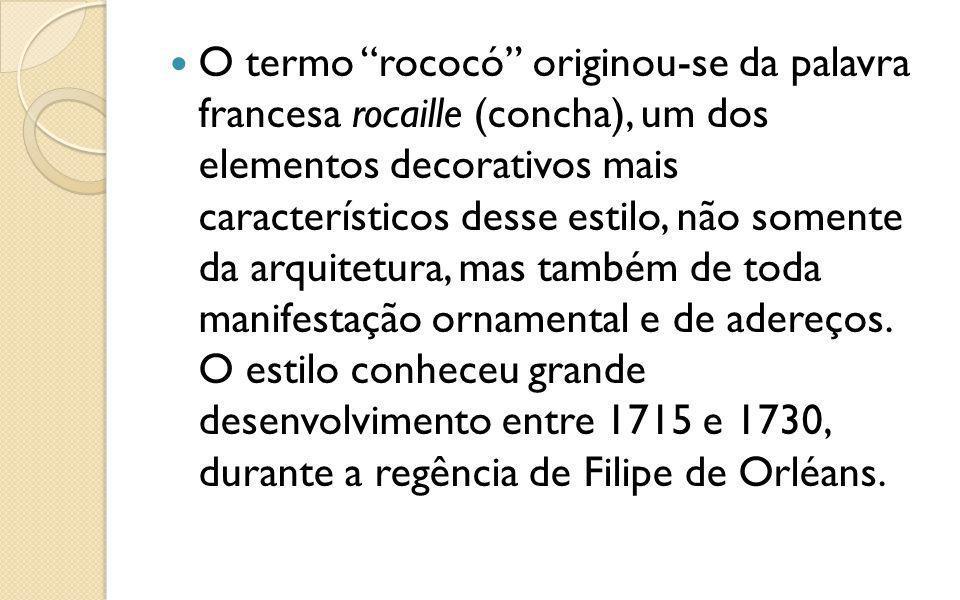 O termo rococó originou-se da palavra francesa rocaille (concha), um dos elementos decorativos mais característicos desse estilo, não somente da arquitetura, mas também de toda manifestação ornamental e de adereços.
