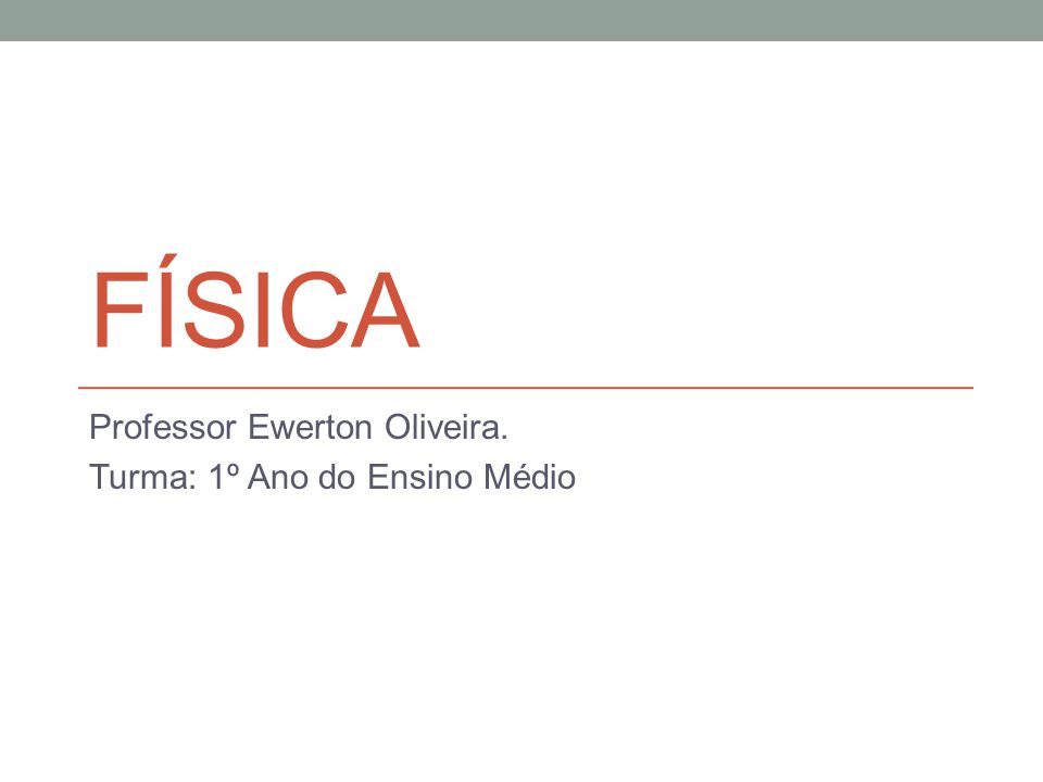 Professor Ewerton Oliveira. Turma: 1º Ano do Ensino Médio