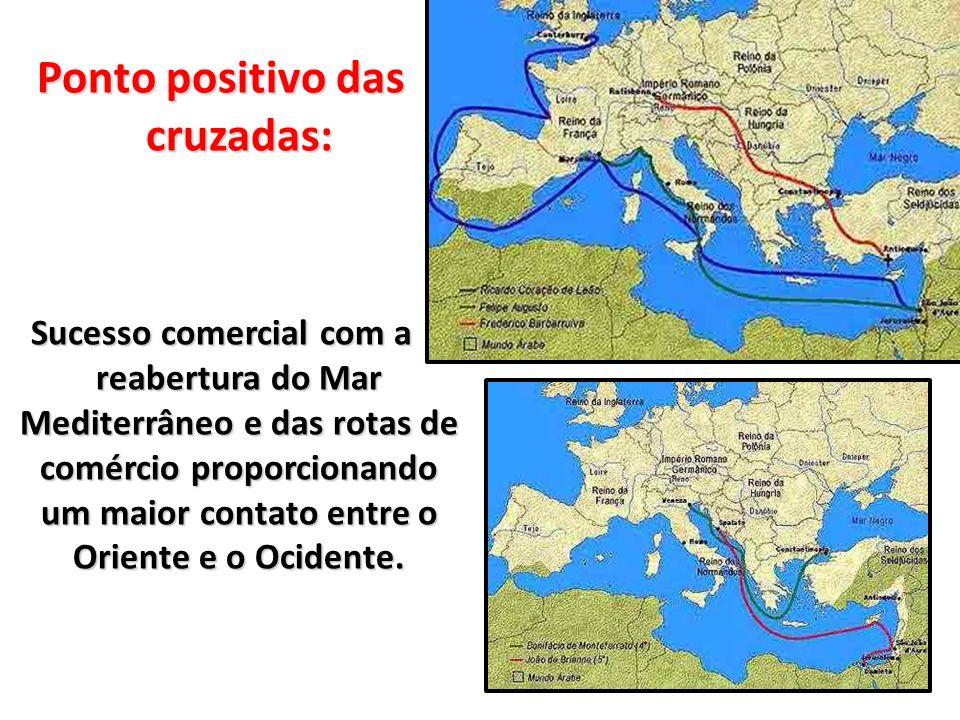 Ponto positivo das cruzadas:
